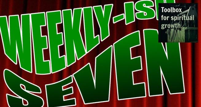 FI Weeklyish Seven