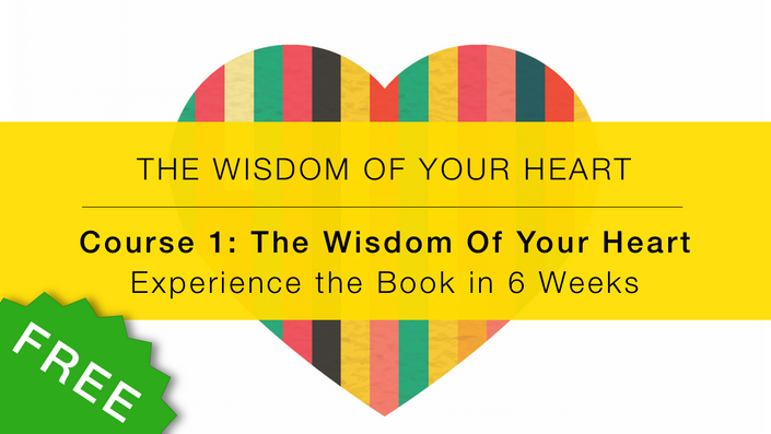 The Wisdom Of Your Heart Course